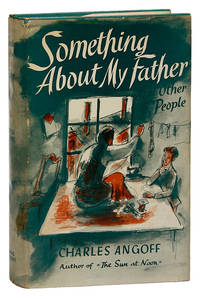 Something About My Father and Other People by  Charles ANGOFF - First Edition - [1956] - from Lorne Bair Rare Books and Biblio.com