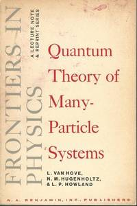 Quantum Theory of Many Particle Systems Frontiers in Physics by  L (N.M. Hugenholtz) (L.P. Howland) Van Hove - Paperback - 1961-01-01 - from Mark Lavendier, Bookseller (SKU: SKU1020084)