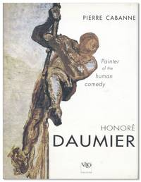 Daumier [Jacket title: Honoré Daumier: Painter of the Human Comedy]