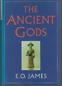 The Ancient Gods: The History and Diffusion of Religion in the Ancient Near East and the Eastern Mediterranean