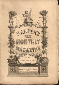 HARPER'S NEW MONTHLY MAGAZINE (NOVEMBER 1885)  No. CCCCXXVI, Vol. LXXI