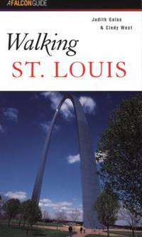 Walking St. Louis by Globe Pequot Press Editors; Cindy West; Judith Galas - Paperback - 1998 - from ThriftBooks and Biblio.com