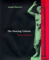 image of The Dancing Column : On Order in Architecture