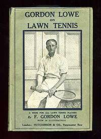 Gordon Lowe on Lawn Tennis by LOWE, F. Gordon - 1924