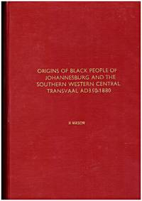 image of Origins of the African People of the Johannesburg and the Southern Western Central Transvaal. AD 350- 1880