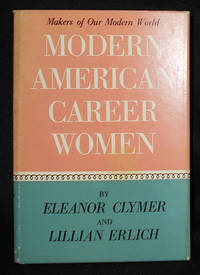 image of Modern American Career Women: Eleanor Clymer and Lillian Erlich; Illustrated with photographs