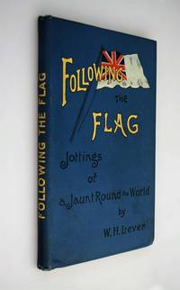 Following the Flag Jottings of a Jaunt Round the World.