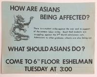 image of How are Asians being affected?... What should Asians do? Come to 6th floor Eshelman Tuesday at 3:00 [handbill]