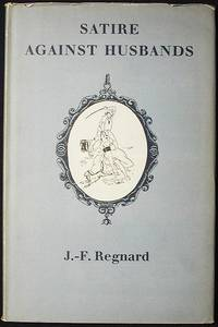 Satire Against Husbands: Translated from the French by Roland Gant, with Illustrations by Clauss