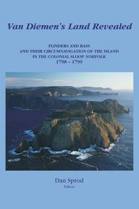 Van Diemen's Land Revealed : Flinders and Bass and their circumnavigation of the island in...