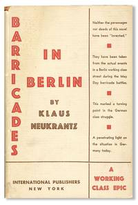 Barricades in Berlin by  Klaus NEUKRANTZ - First American Edition - n.d., 1932 - from Lorne Bair Rare Books and Biblio.com