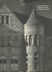 H.H. Richardson's Allegheny County Courthouse and Jail