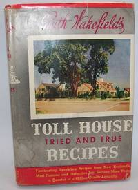 image of Ruth Wakefield's Toll House Tried and True Recipes