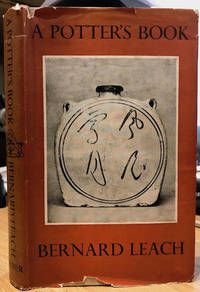A Potter's Book by  Bernard Leach - Hardcover - 2nd Edition - 1945 - from Foster Books (SKU: 55653)