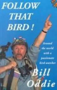 Follow That Bird! : Around the World with a Passionate Bird Watcher