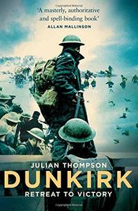 Dunkirk: Retreat to Victory