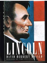 Lincoln by David Herbert Donald - Hardcover - 1995 edition - 1995 - from Bradford Dewolfe Sheff- Bookseller (SKU: 074-18)