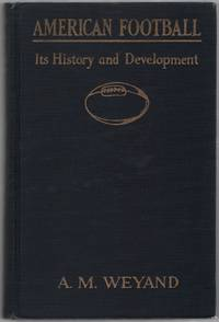 image of American Football: Its History and Development