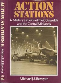 Action Stations 6: Military Airfields of the Cotswolds and the Central Midlands