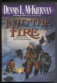 Into the Fire by  Dennis L McKiernan - First Edition; First Printing. - 1998 - from E Ridge fine Books and Biblio.co.uk