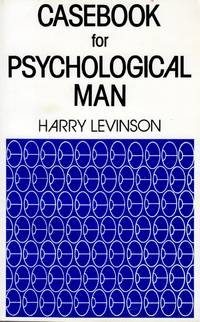 Casebook for Psychological Man by  Harry Levinson - Paperback - 1982-06-01 - from Kayleighbug Books and Biblio.com
