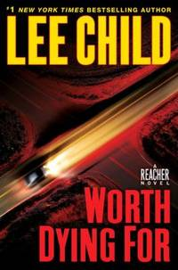Worth Dying For by Lee Child - 2010