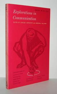 EXPLORATIONS IN COMMUNICATION An Anthology