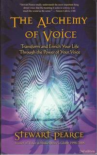The Alchemy of Voice.  Transform and Enrich Your Life Through The Power of Your Voice [SIGNED]