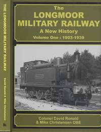 The Longmoor Military Railway - A New History Volume One 1903 - 1939.