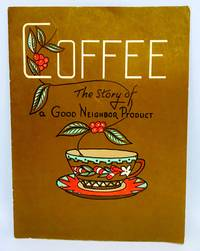 [EDUCATION] Coffee The Story of a Good Neighbor Product