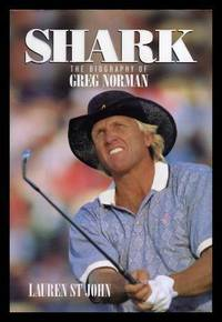 SHARK - The Biography of Greg Norman