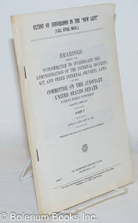 """image of Extent of Subversion in the """"New Left."""" (Fall River, Mass.); Testimony of Clyde R. Curry, Jr. , Robert T. D'Orsa, and Ronald Andrade; Hearings before the Subcommittee to Investigate the Administration of the Internal Security Act and Other Internal Security Laws of the Committee on the Judiciary, United States Senate, Ninety-first Congress, second session, Part 5"""