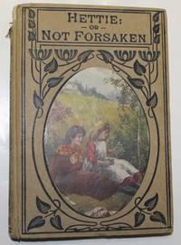 Hettie Or Not Forsaken