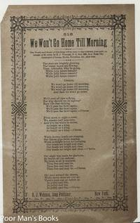 3 PC. ANTIQUE H.J. WEHMAN VICTORIAN SONG SHEETS OLD BLACK JOE 1860 BRING  BACK MY BONNIE TO ME 1882 WE WON'T GO HOME TILL MORNING BROADSIDES