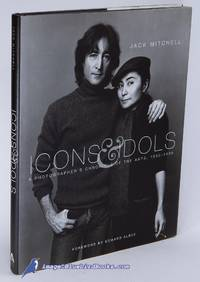 Icons & Idols: A Photographer's Chronicle of the Arts, 1960-1995