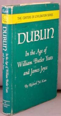 Dublin, In the Age of William Butler Yeats and James Joyce.