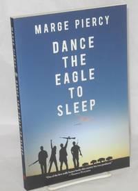 Dance the Eagle to Sleep [a novel]