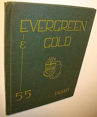 Evergreen and Gold 1955 - Yearbook of the University of Alberta, Calgary Campus