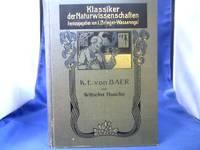 Karl Ernst von Baer. =(Klassiker der Naturwissenschaften, Band 3,)