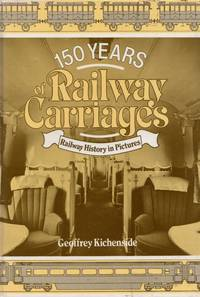 150 Years of Railway Carriages: Railway History in Pictures
