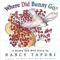 Where Did Bunny Go? : A Bunny and Bird Story