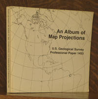 AN ALBUM OF MAP PROJECTIONS, U.S. GEOLOGICAL SURVEY PROFESSIONAL PAPER 1453
