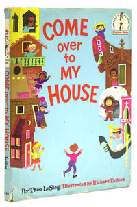 Come over to My House by  Dr. (as Theo. LeSieg) Seuss - Hardcover - 1966 - from James Cummins Bookseller and Biblio.com