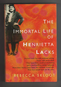 THE IMMORTAL LIFE OF HENRIETTA LACKS by  Rebecca Skloot - FIRST PRINTING WITH FULL NUMBER LINE 1-10 OF THE STATED FIRST ED - 2010 - from Collectible Book Shoppe (SKU: ID#4509)