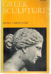GREEK SCULPTURE by  Rhys Carpenter - Paperback - Reprint - 1971 - from Books On The Boulevard and Biblio.com
