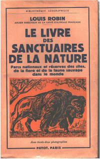 image of Le livre des sanctuaires de la nature. Parcs nationaux et réserves des sites  de la flore et de la faune sauvage dans le monde