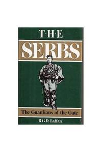 The Serbs. Guardians of the Gate.