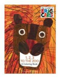 image of 1, 2, 3 to the Zoo: A Counting Book (The World of Eric Carle) (Coloring Book edition)