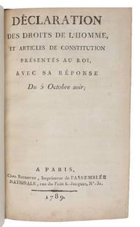 Déclaration des droits de l'Homme, et articles de Constitution présentés au roi, avec sa réponse du 5 Octobre soir. [Extrait des procês-verbaux de l'Assemblée Nationale, Des 20, 21, 22, 23, 24, 26 Aout & premier Octobre 1789. Déclaration des droits de l'homme en société + Extrait des procès-verbaux de l'Assemble Nationale, Des 9,11,12,14,17,21,24,27,30 Septembre et 1 Octobre 1789. Articles de Constitution].
