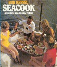 Seacook : A Guide to Good Living Afloat